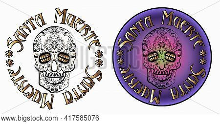 Vector Color Illustration Of A Sugar Skull In A Circle. Mexican Symbol Of The Holiday Of Santa Muert