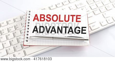 Text Absolute Advantage On Keyboard On White Background