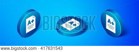 Isometric Exam Sheet With A Plus Grade Icon Isolated On Blue Background. Test Paper, Exam, Or Survey