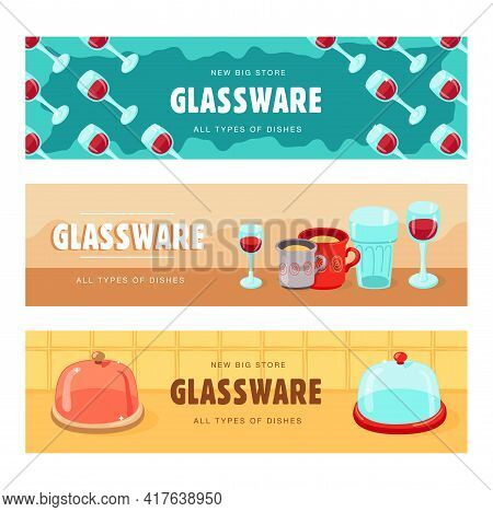 Creative Banner Designs With Glassware. Vivid Brochures With Glasses For Wine, Cups. Dishes, Kitchen
