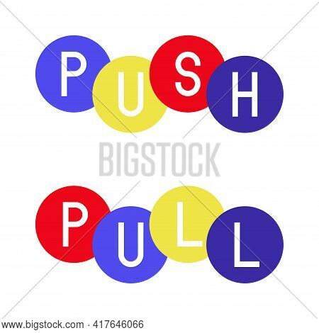 Push And Pull Signs, Icons Isolated On White Background. Vector Illustration .