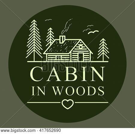 Cabin In Woods With Pine Trees Linear Vector Nature Emblem On Dark, Log Cabin Cottage For Rest, Holi