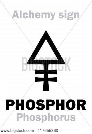 Alchemy Alphabet: Phosphor (phosphorus, Phosphorus Mirabilis, Phosphorus Igneus), Chemical Phosphore