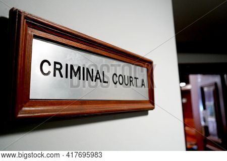 Sign For A Criminal Courtroom In The Courthouse
