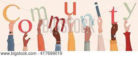 Group Of Raised Hands Holding The Text Community. People Diversity.teamwork Or Community Cooperation