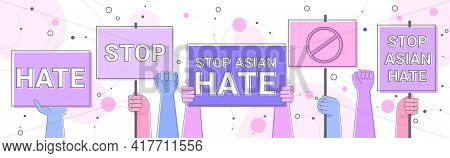 Stop Asian Hate Human Hands Holding Banners Against Racism Support People During Coronavirus Pandemi