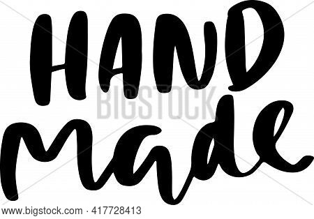 Hand Made. Hand Drawn Dry Brush Lettering. Modern Logo For Products And Shops. Vector Illustration.