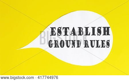 Establish Ground Rules Speech Bubble Isolated On Yellow Background.