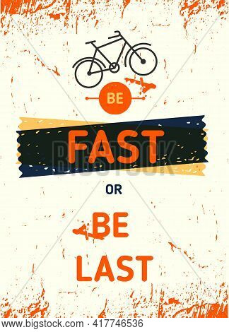 Be Fast Or Be Last Bicycle Flyer, Cycle Motivational Quote Poster, Modern Flat Background, Decoratio