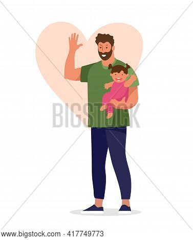 Happy Man Hugs A Baby Girl And Waves His Hand. Concept Illustration About Family, Parenting, Parenta