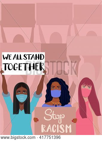 Multi Ethnic, Multi Colored Women Are Protesting Against Racism,demonstration For Human Rights. Conc