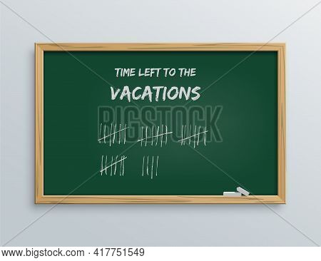 School Blackboard With Marks Of Time Left To Vacations. Board With Crossed Out Lines For Counting Da