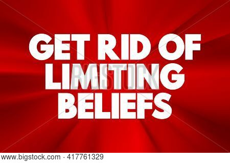 Get Rid Of Limiting Beliefs Text Quote, Concept Background