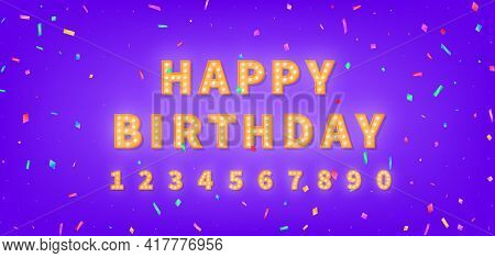 Happy Birthday Template With Gold Marquee Text And Colorful Confetti. 3d Light Bulb Happy Birthday G