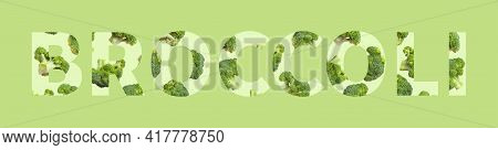 Broccoli Lettering With Flying Inflorescences Inside On Light Green Background. Creative Food Concep
