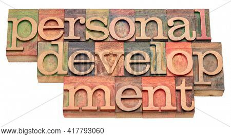personal development - isolated word abstract in letterpress wood type, activities that develop a person's capabilities and potential, build human capital, facilitate employability.