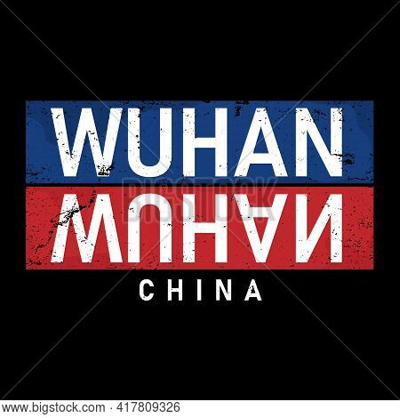 Wuhan Stylish Typography For T-shirt. Poster T-shirt