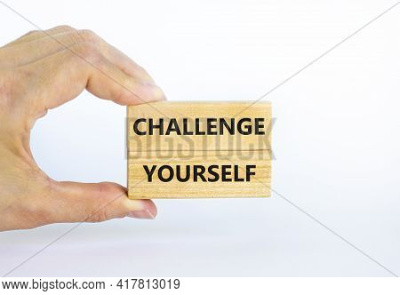 Challenge Yourself Symbol. Wooden Blocks With Words 'challenge Yourself'. Beautiful White Background