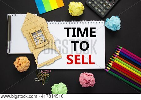 Time To Rent Sell Estate Symbol. White Note, Words 'time To Sell' On Beautiful Black Background, Met