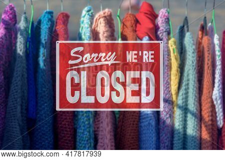 Sorry We Are Closed Sign Advising That Clothes Store Will Be Closed During Covid-19 Quarantine