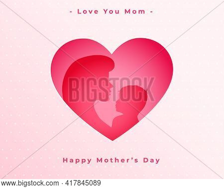 Happy Mothers Day Love Heart Mom And Child Background Design Vector Illustration