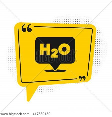 Black Chemical Formula For Water Drops H2o Shaped Icon Isolated On White Background. Yellow Speech B