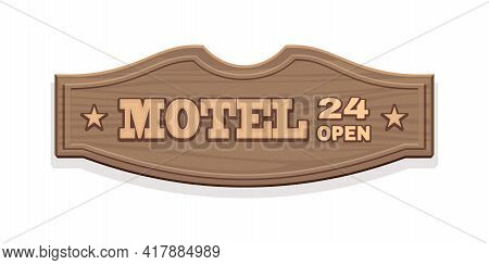 Wooden Signboard For The Motel With The Inscription. Motel 24 Open. Vintage Signboard In Wild West S