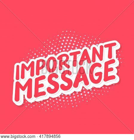 Important Message. Vector Lettering Banner. Vector Illustration.