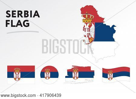 Various Designs Of The Serbia Flag And Map. World Flags. Vector Set. Circle Icon. Brush Stroke. Temp