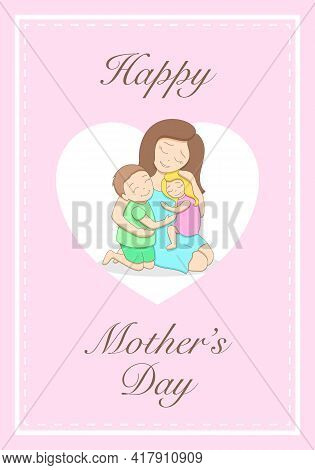 Mothers Day Postcard With Loving Tender Mother And Two Cute Happy Children, Hugging Each Other, Past