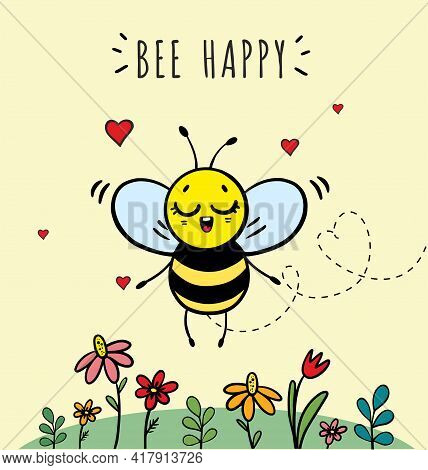 The Cartoon Character Of Cute Bee On The Flower Garden In The Flat Vector Style With Text Bee Happy.