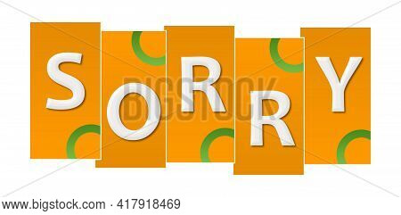 Sorry  Text Written Over Orange Green Background.