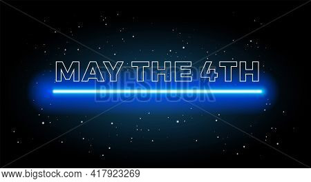 May The 4th Abstract Space Background With Shining Blue Light And Black Starry Sky - Vector Illustra