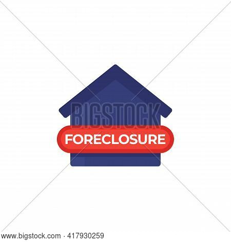 Foreclosure Icon With A House On White