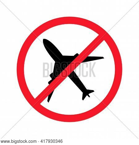 No Aircraft Vector Flat Illustration Isolated On White Background. Plane In Crossed Out Circle. No F