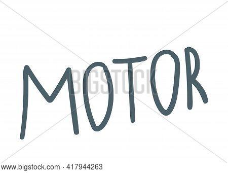 Inscription Motor Handwritten. Hand Drawing. Vector Illustration. Hand Lettering