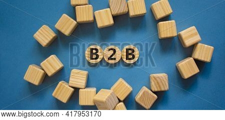 B2b, Business To Business Symbol. Wooden Circles With Word 'b2b, Business To Business'. Wooden Cubes