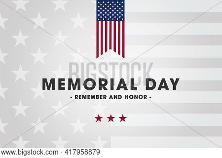Memorial Day, Remember And Honor. American Holiday In The United States. Illustration With Usa Flag