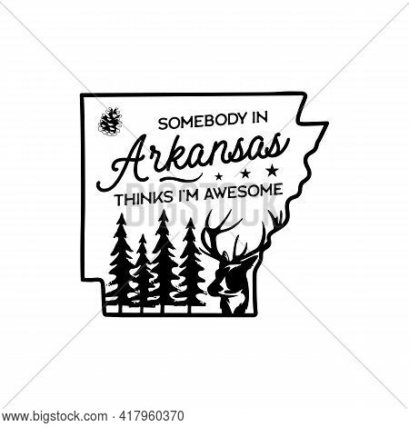 Arkansas Life Style Badge Design. Line Art Crest Logo With Trees And Deer And Quote - Somebody In Ar