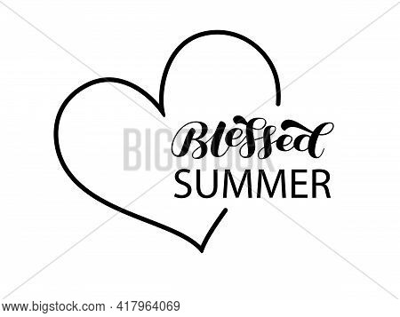 Blessed Summer With Heart. Vector Stock Illustration For Poster Or Banner