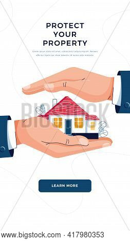 Protect Your Property Banner. Business Hands Are Covering Residential House. Real Estate, Housing, M