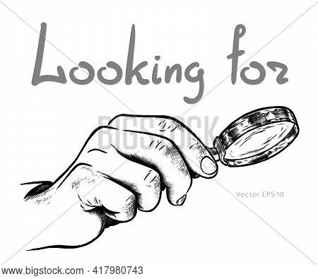 Hand With A Magnifying Glass In Search. Sketch Vector Illustrator