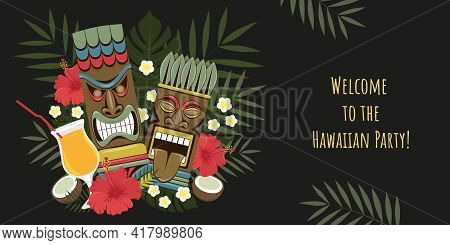 Hawaiian Banner. Party Invitation. Vector Image Of Hawaiian Tiki Statues, Palm Leaves, Flowers. Temp