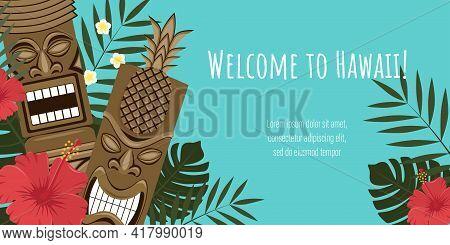 Vector Image Of A Hawaiian Banner. Image Of Hawaiian Tiki Statues, Palm Leaves, Flowers. Template Fo