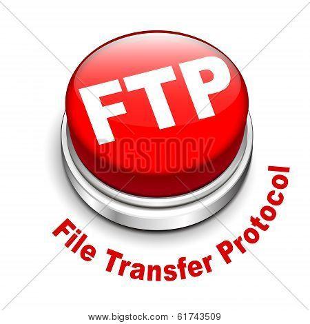 3D Illustration Of Ftp ( File Transfer Protocol ) Button