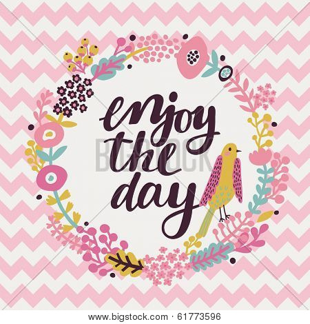 Inspirational and motivational quotes background. Bright floral card with cute cartoon bird in vector