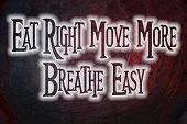 Eat Right Move More Breathe Easy Concept text on background poster