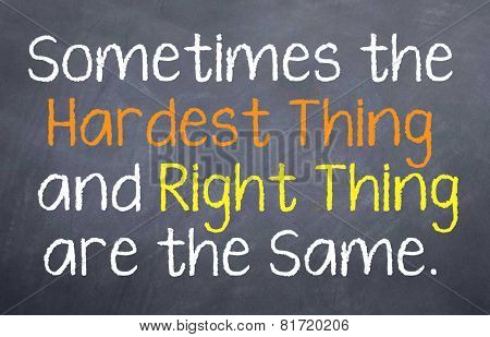 Hardest and Right Thing
