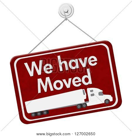 We have Moved Sign A red hanging sign with text We Have Moved with a truck isolated over white
