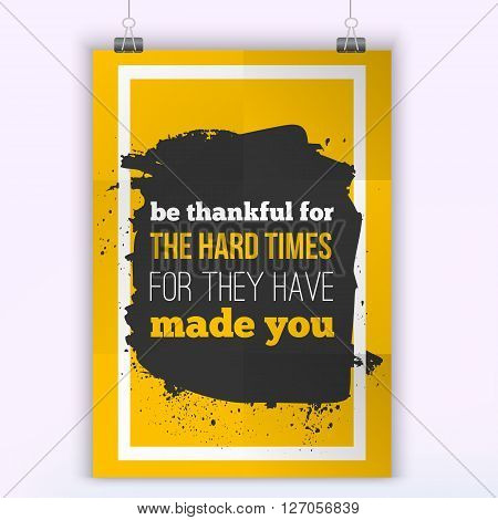 Hard times made you. Inspirational motivational quote poster mock up.